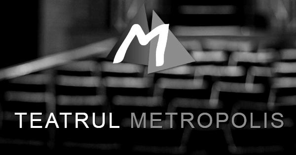 Listă de dorințe teatrale – Teatrul Metropolis